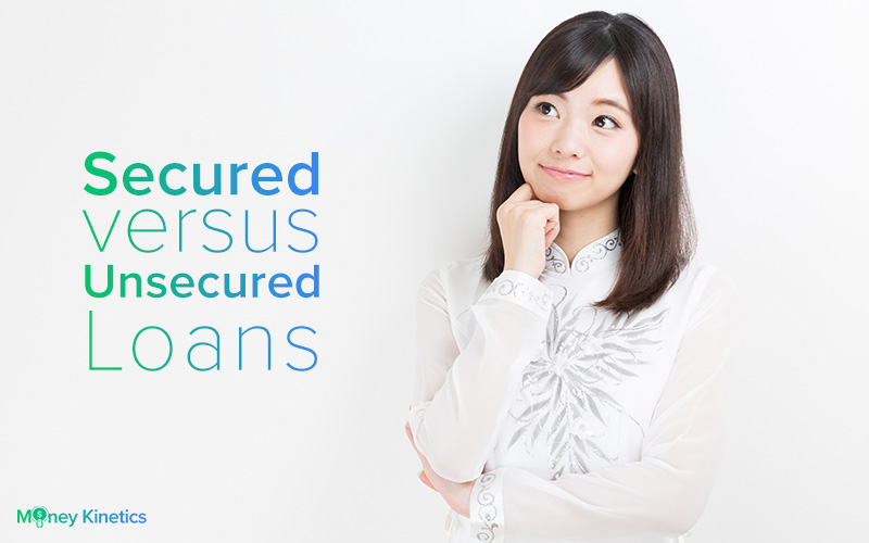 Secured Loans vs. Unsecured Loans in Singapore – What is it and Who is it for (2018 Update)