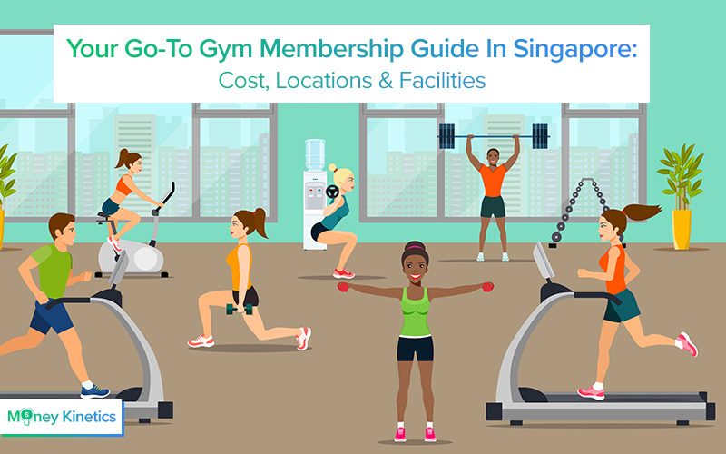 Your Go-To Gym Membership Guide In Singapore 2020: Cost, Locations & Facilities