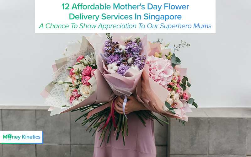 12-Affordable-Mother-Day-Flower-Delivery-Services-In-Singapore-Time-To-Show-Appreciation-To-Our-Superhero-Mums Happy Mother's Day Money Kinetics