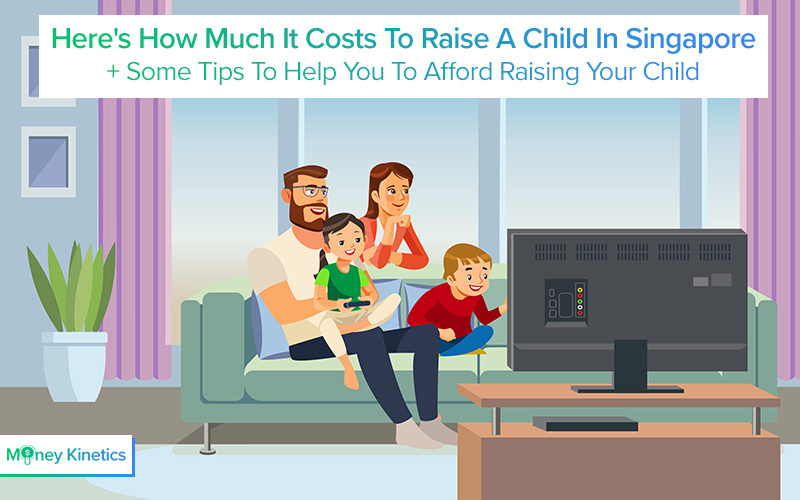 Family Budgeting – A Breakdown Of The Cost Of Raising A Child In Singapore 2020