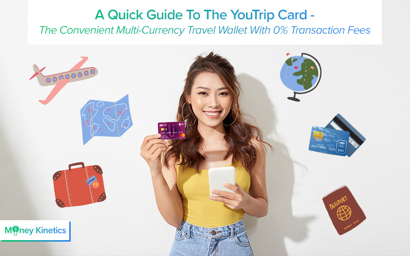 A Quick Guide To The YouTrip Card – The Convenient Multi-Currency Travel Wallet With 0% Transaction Fees