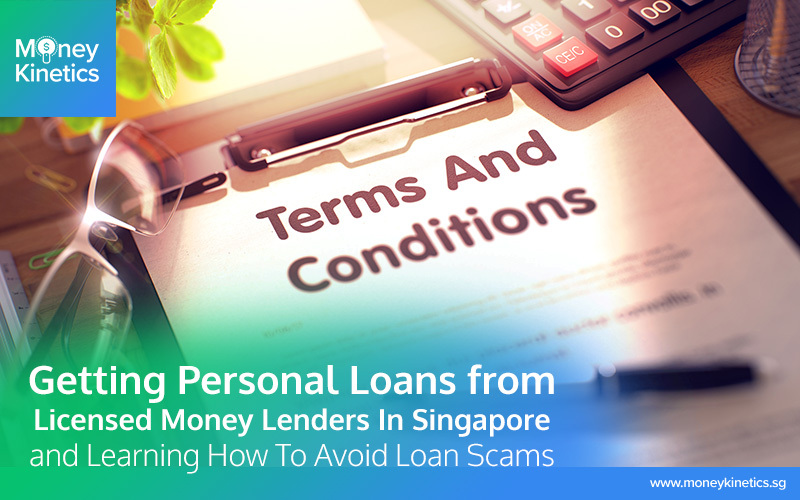 Getting Personal Loans From Licensed Money Lenders In Singapore and Learning How To Avoid Loan Scams: The Complete Guide