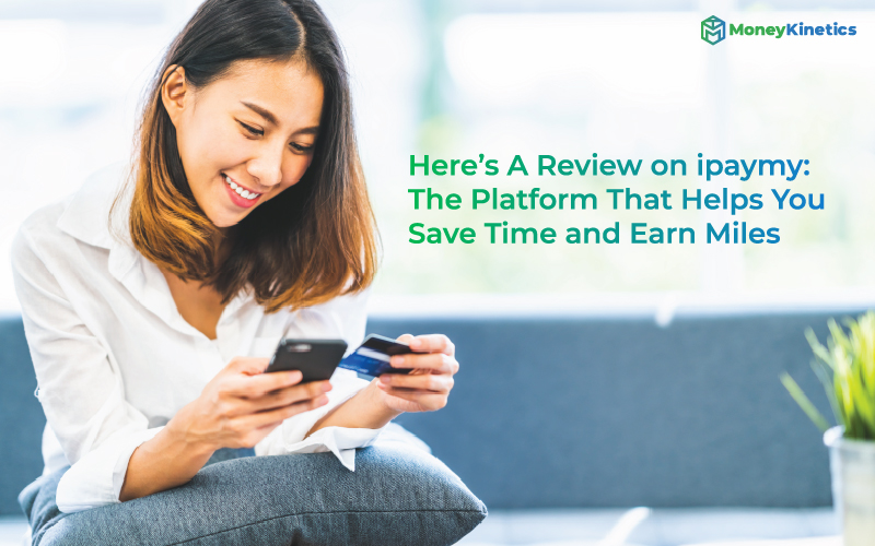 Here's A Review on ipaymy: The Platform That Helps You Save Time and Earn Miles