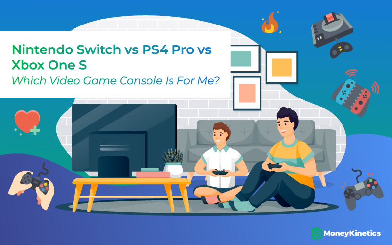 Nintendo Switch vs PS4 Pro vs Xbox One S Which Video Game Console Is For Me
