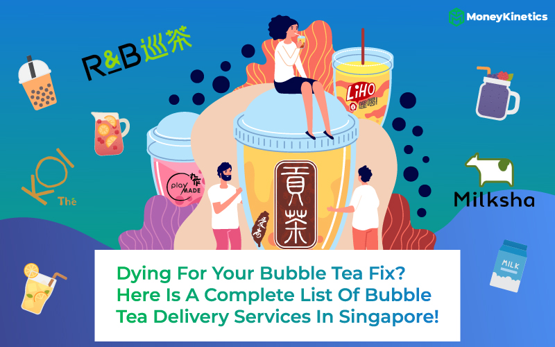 Dying For Your Bubble Tea Fix? Here Is A Complete List Of Bubble Tea Delivery Services In Singapore!