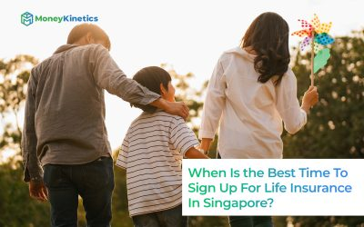 When-Is-the-Best-Time-to-Sign-Up-for-Life-Insurance-in-Singapore-Money-Kinetics