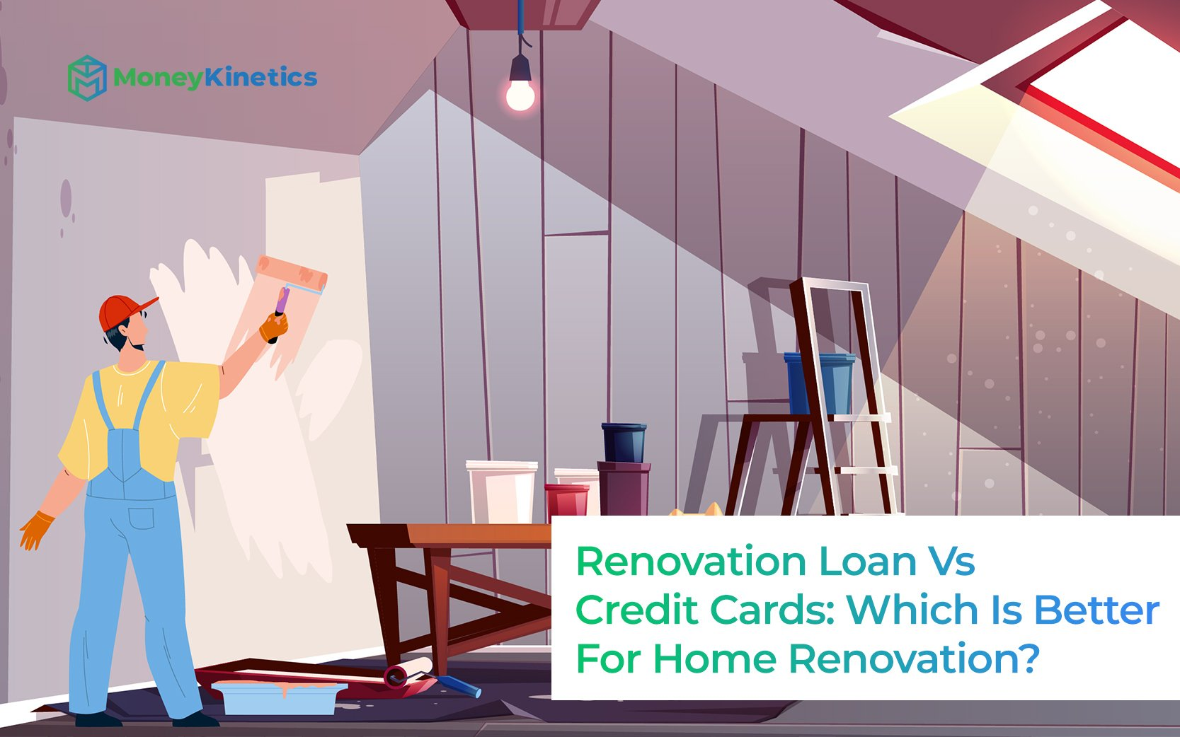 Renovation Loan Vs Credit Cards: Which Is Better For Your Home Renovation?