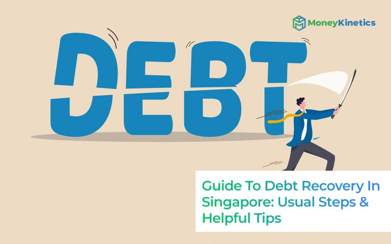 Guide-To-Debt-Recovery-In-Singapore-Usual-Steps-&-Helpful-Tips-Money-Kinetics